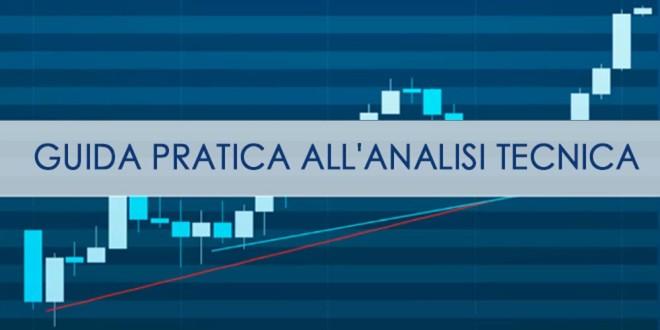 Guida pratica e completa sull'utilizzo dell'analisi tecnica nel trading