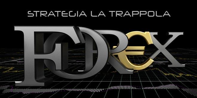 strategia-forex-trappola
