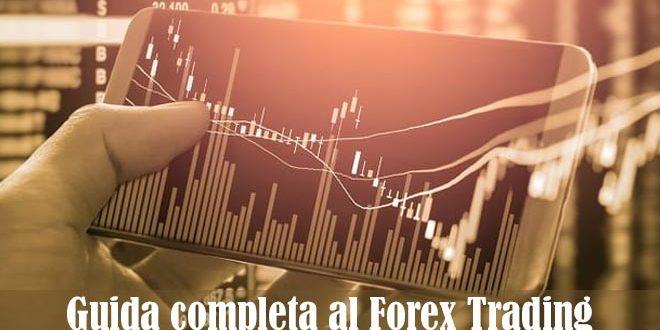 Guida completa al Forex Trading. Come iniziare e dove investire