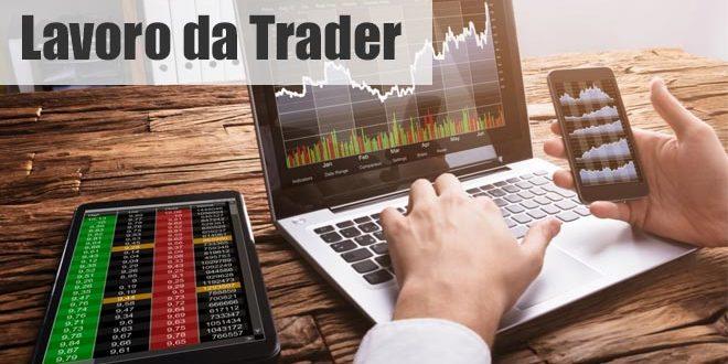 Lavoro da trader, cosa sapere e come affrontarlo nel modo corretto