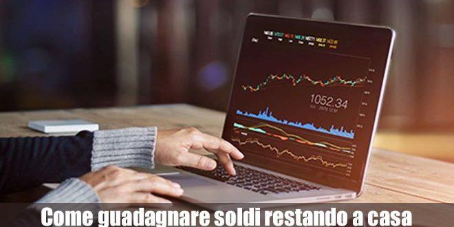 Il trading online come attività per guadagnare soldi restando a casa