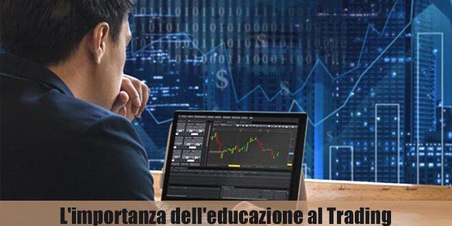 L'importanza dell'educazione al Trading e come poterla migliorare