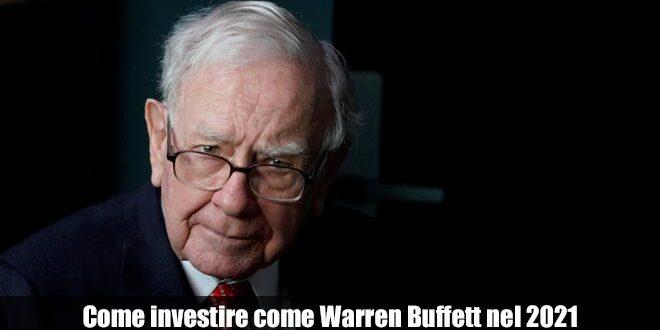 I modi per Investire come Warren Buffett nel 2021