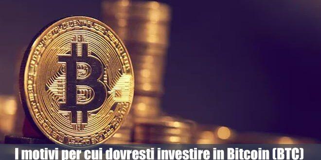 Tutti i motivi per cui dovresti investire in Bitcoin (BTC) oggi stesso