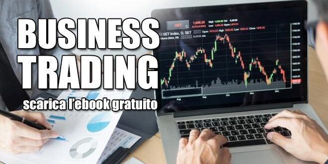 Il Business del Trading online. I segreti del Trading in un ebook