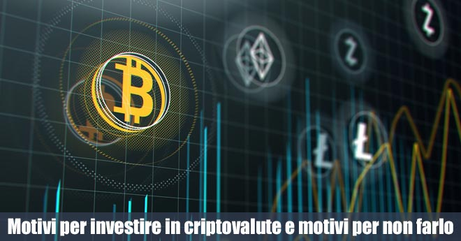Bitcoin: 2 motivi per investire e 3 per non farlo